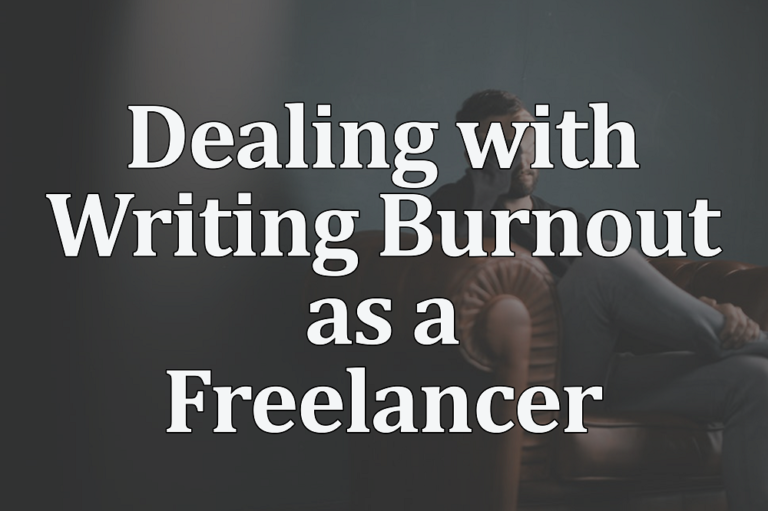 Dealing with Writing Burnout as a Freelancer